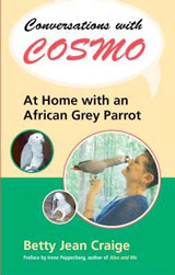 Conservations with Cosmo - At Home with an African Grey Parrot